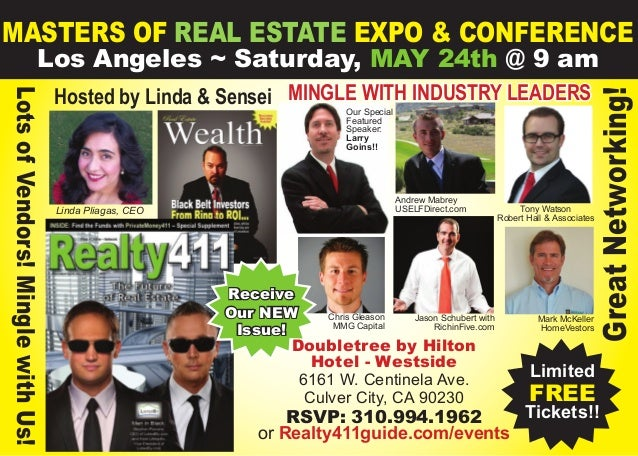 MASTERS OF REAL ESTATE EXPO & CONFERENCE Los Angeles ~ Saturday, MAY 24th @ 9 am Limited FREE Tickets!! Linda Pliagas, CEO...
