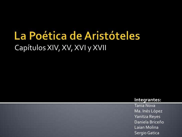 Capítulos XIV, XV, XVI y XVII                                Integrantes:                                Tania Nova       ...