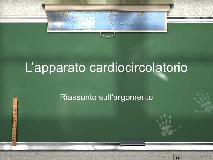 L'apparato cardiocircolatorio Riassunto sull'argomento