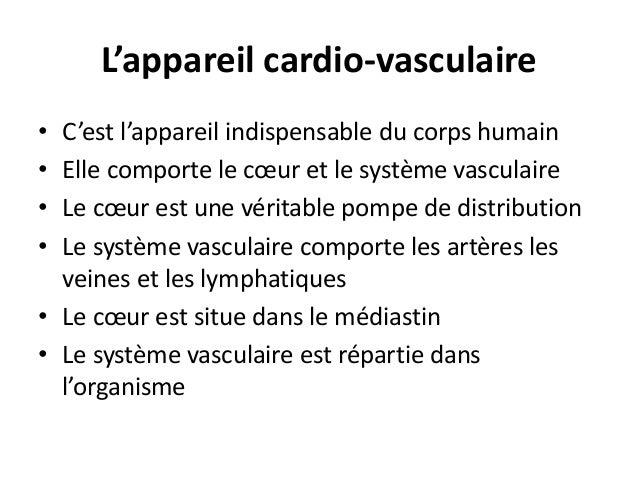 L'appareil cardio-vasculaire  • C'est l'appareil indispensable du corps humain  • Elle comporte le coeur et le système vas...