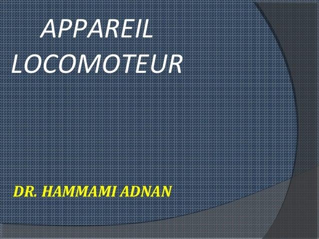 APPAREIL LOCOMOTEUR DR. HAMMAMI ADNAN