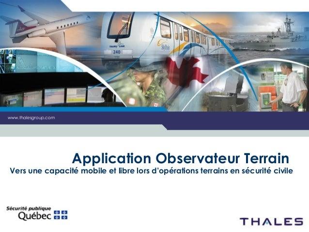www.thalesgroup.comwww.thalesgroup.com                      Application Observateur TerrainVers une capacité mobile et lib...