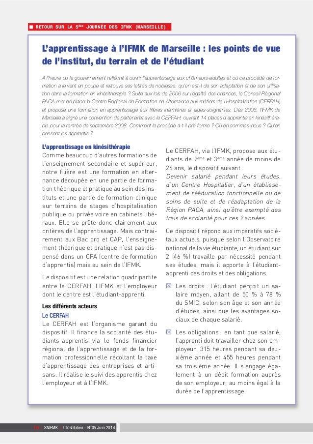 10 | SNIFMK | L'Institulien - N°05 Juin 2014 RETOUR SUR LA 5ÈME JOURNÉE DES IFMK (MARSEILLE) L'apprentissage à l'IFMK de M...