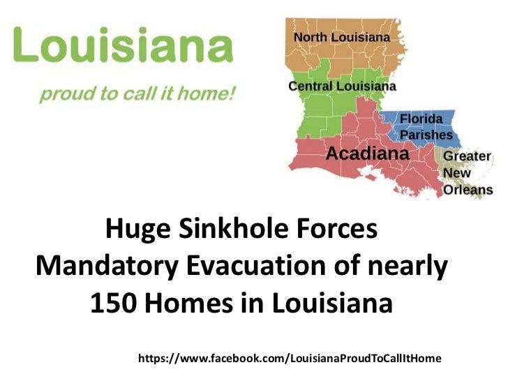 Huge Sinkhole ForcesMandatory Evacuation of nearly   150 Homes in Louisiana       https://www.facebook.com/LouisianaProudT...