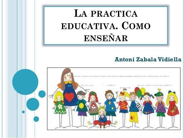 La practica educativa zabala for L practicas
