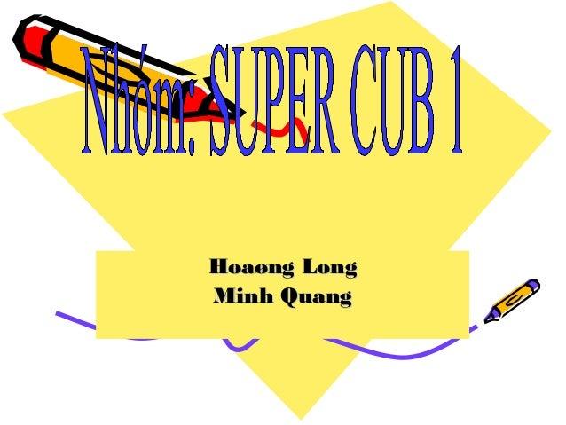 Hoaøng LongHoaøng Long Minh QuangMinh Quang