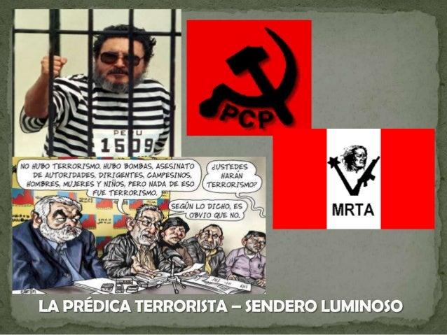  TERRORISTA Persona o grupo que busca dominar por medio de actos violentos que buscan infundir terror en la población, pa...