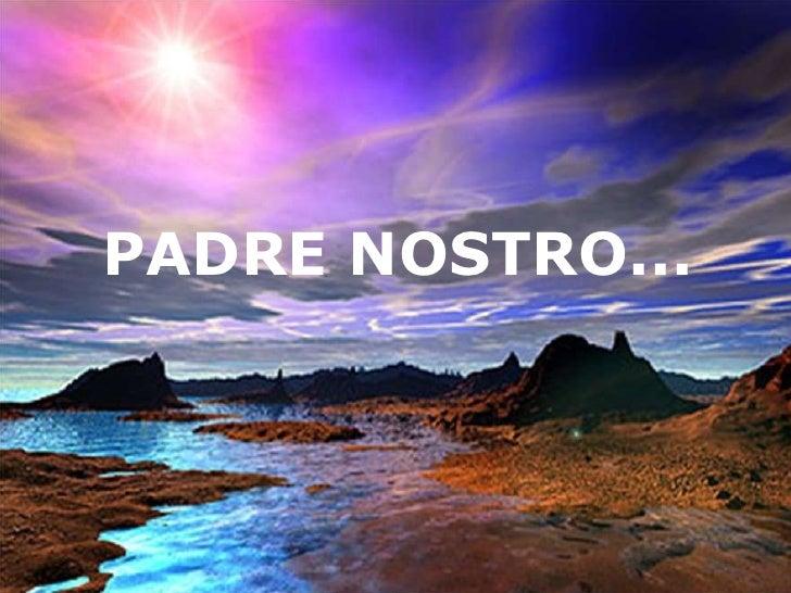 Lapreghieradel padre nostro - Nostro padre versione moderna ...