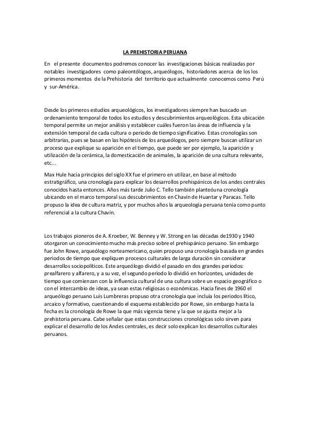 LA PREHISTORIA PERUANA En el presente documentos podremos conocer las investigaciones básicas realizadas por notables inve...