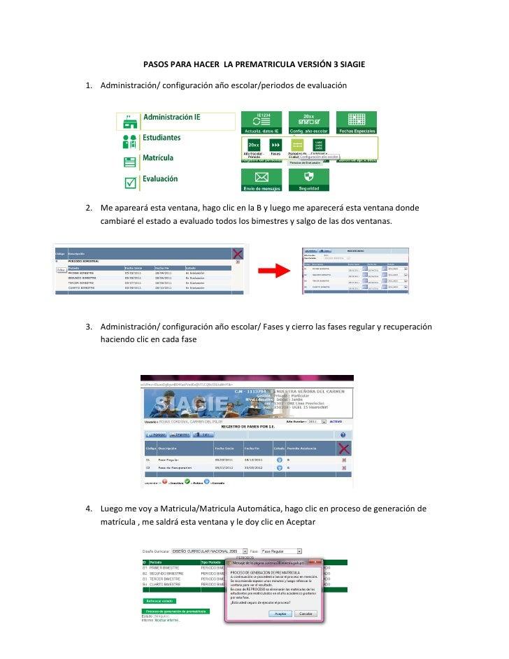 PASOS PARA HACER LA PREMATRICULA VERSIÓN 3 SIAGIE1. Administración/ configuración año escolar/periodos de evaluación2. Me ...