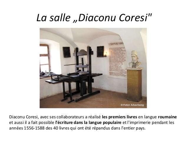 """La salle """"Diaconu Coresi"""" Diaconu Coresi, avec ses collaborateurs a réalisé les premiers livres en langue roumaine et auss..."""
