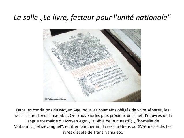 """La salle """"Le livre, facteur pour l'unité nationale"""" Dans les conditions du Moyen Age, pour les roumains obligés de vivre s..."""