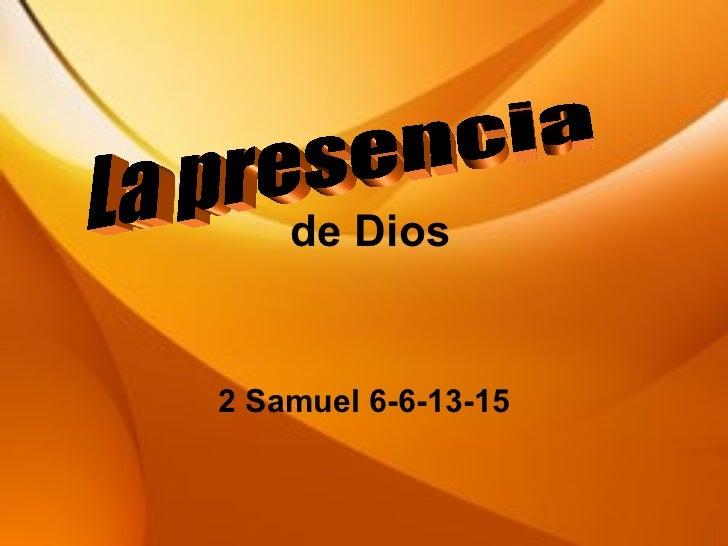 de Dios 2 Samuel 6-6-13-15 La presencia
