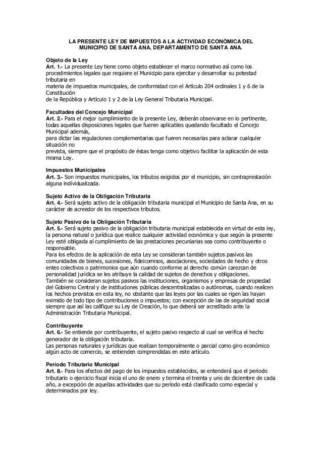 LA PRESENTE LEY DE IMPUESTOS A LA ACTIVIDAD ECONÓMICA DELMUNICIPIO DE SANTA ANA, DEPARTAMENTO DE SANTA ANA.Objeto de la Le...
