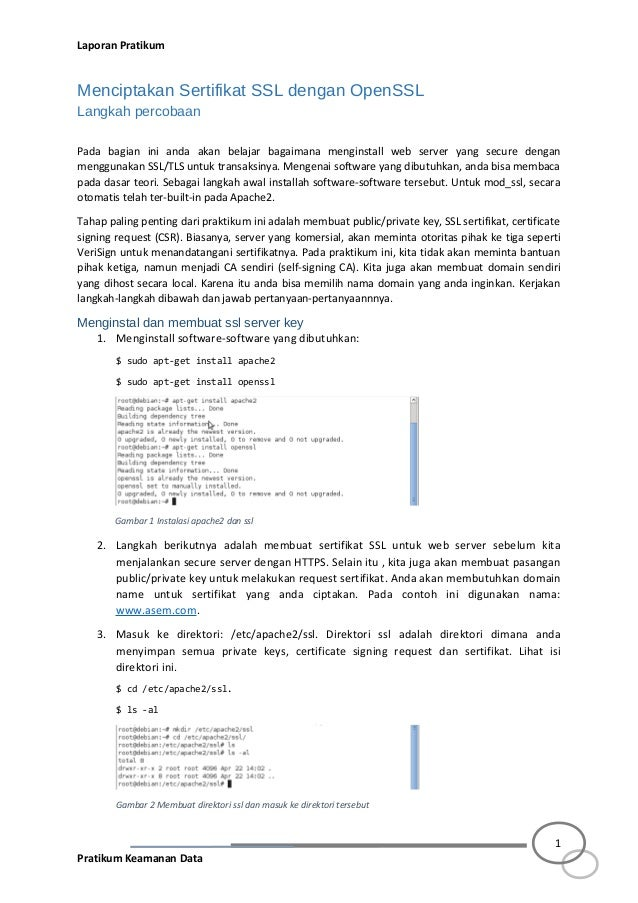 Laporan Pratikum Menciptakan Sertifikat SSL dengan OpenSSL Langkah percobaan Pada bagian ini anda akan belajar bagaimana m...
