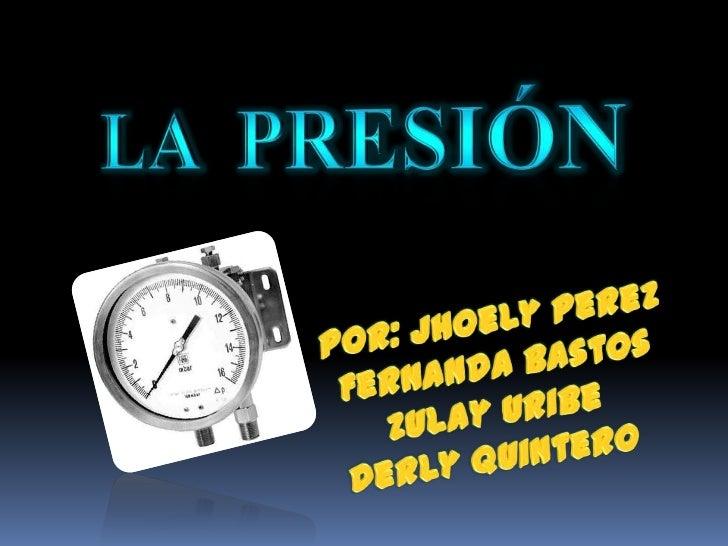 La unidad de medida de la presión es el pascal.El pascal de símbolo Pa es la unidad depresión del Sistema Internacional de...