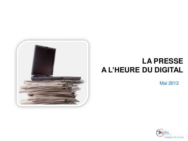 LA PRESSE A L'HEURE DU DIGITAL Mai 2012
