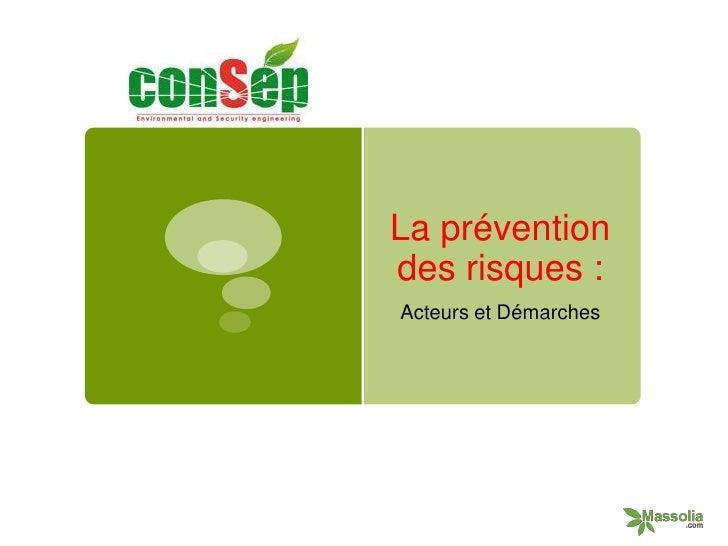 La préventiondes risques :Acteurs et Démarches