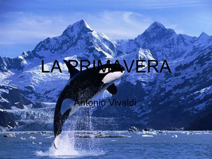 LA PRIMAVERA Antonio Vivaldi