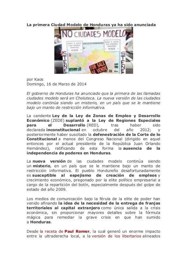 La primera Ciudad Modelo de Honduras ya ha sido anunciada por Kaos Domingo, 16 de Marzo de 2014 El gobierno de Honduras ha...