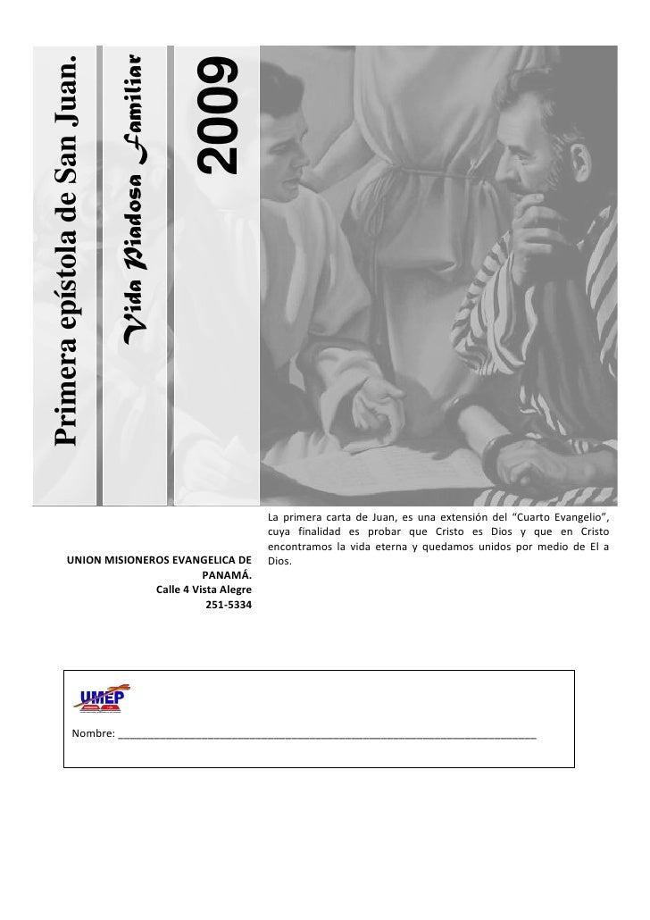 Vida Piadosa Familiar2009Primera epístola de San Juan.Nombre: ____________________________________________________________...