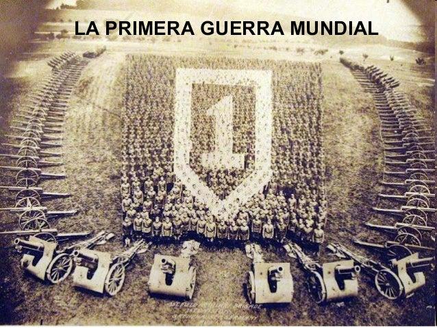 LA PRIMERA GUERRA MUNDIALLA PRIMERA GUERRA      MUNDIAL