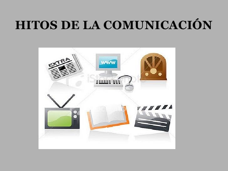 HITOS DE LA COMUNICACIÓN