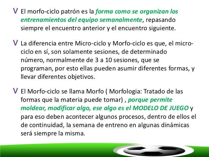 v El morfo-ciclo patrón es la forma como se organizan los  entrenamientos del equipo semanalmente, repasando  siempre el e...