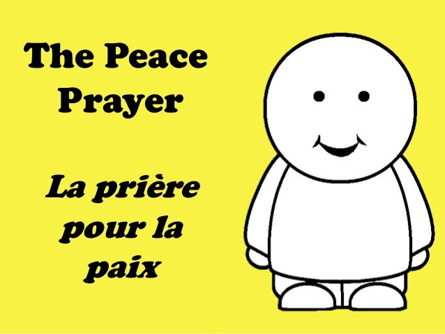 The Peace Prayer La prière pour la paix