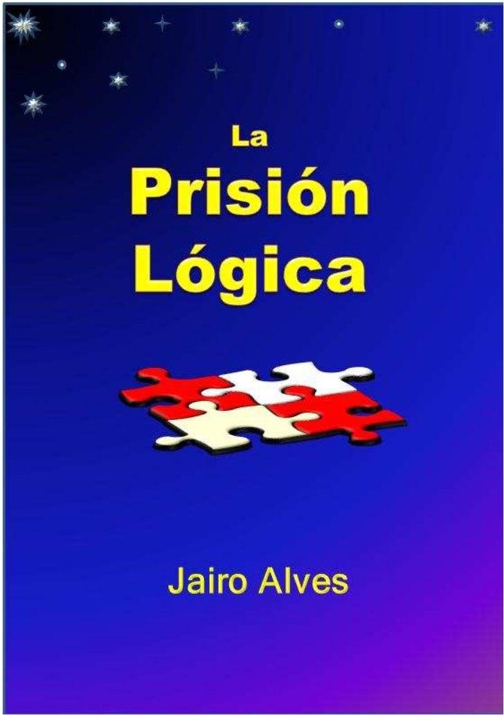 Jairo AlvesSumario1   Introducción…………………………….32   La Lógica……………………………….43   Las Ciencias…………………………….54   La incoherencia...