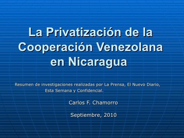 La Privatización de la Cooperación Venezolana en Nicaragua   Resumen de investigaciones realizadas por La Prensa, El Nuevo...