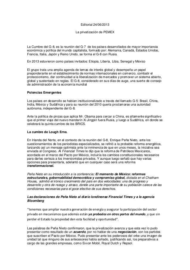 Editorial 24/06/2013La privatización de PEMEXLa Cumbre del G-8, es la reunión del G-7 de los países desarrollados de mayor...