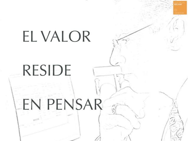 EL VALOR RESIDE EN PENSAR