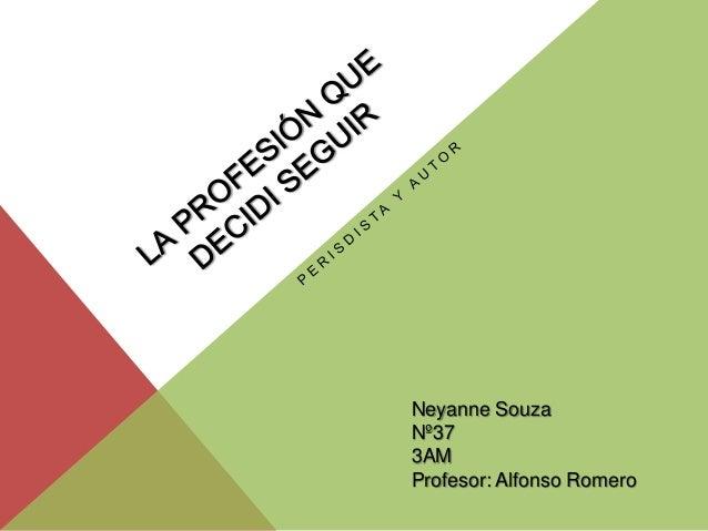 Neyanne SouzaNº373AMProfesor: Alfonso Romero