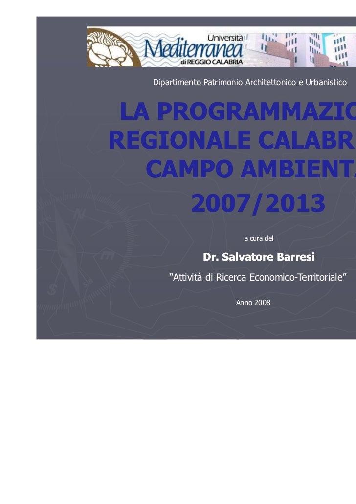 Dipartimento Patrimonio Architettonico e Urbanistico LA PROGRAMMAZIONEREGIONALE CALABRESE IN   CAMPO AMBIENTALE      2007/...