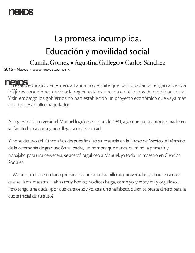 ®2015 - Nexos - www.nexos.com.mx La promesa incumplida. Educación y movilidad social Camila Gómez • Agustina Gallego • Car...