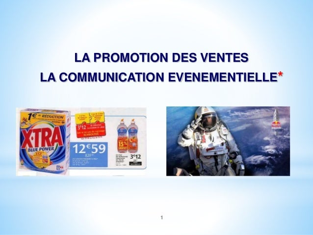 1 LA PROMOTION DES VENTES LA COMMUNICATION EVENEMENTIELLE*