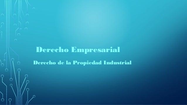 Derecho Empresarial Derecho de la Propiedad Industrial