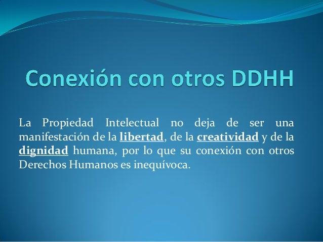 La propiedad intelectual desde el prima de los Derechos Humanos presentacion Slide 3