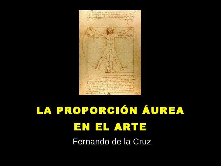 LA PROPORCIÓN ÁUREA EN EL ARTE Fernando de la Cruz