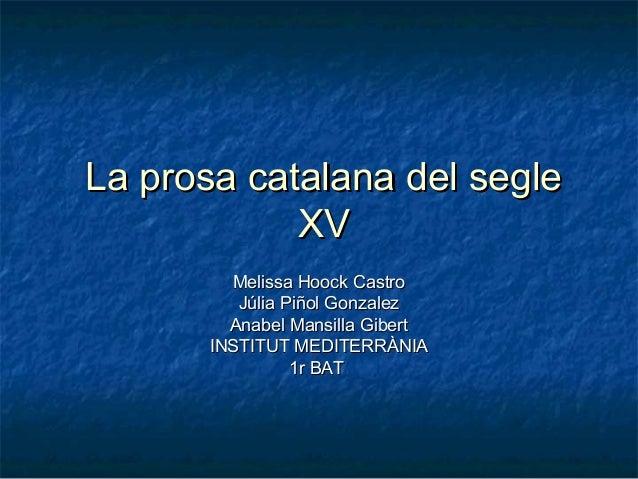 La prosa catalana del segle            XV         Melissa Hoock Castro          Júlia Piñol Gonzalez         Anabel Mansil...