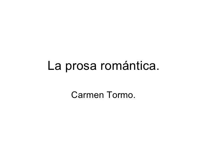 La prosa romántica. Carmen Tormo.
