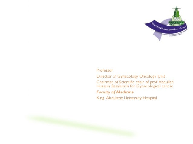 LAPAROSCOPY IN GYNECOLOGY ONCOLOGY KHALID SAIT Professor Director of Gynecology Oncology Unit Chairman of Scientific chair...