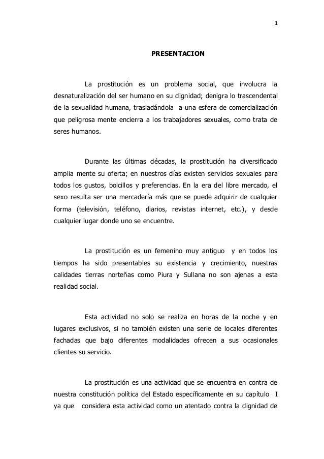 1 PRESENTACION La prostitución es un problema social, que involucra la desnaturalización del ser humano en su dignidad; de...