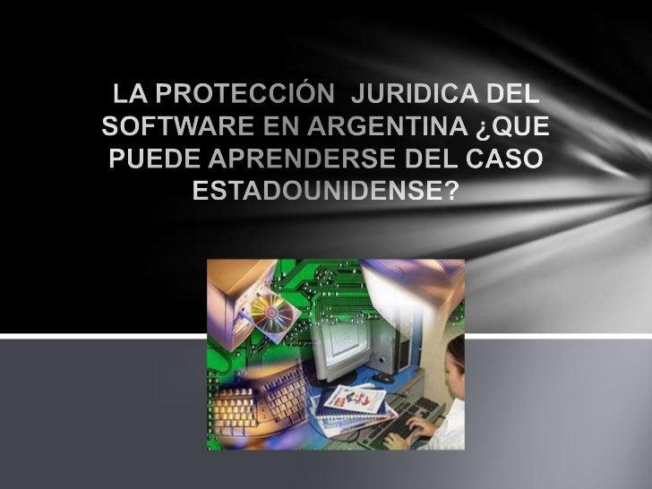 I.- LA PROTECCION DEL SOFTWAREEN ARGENTINA:La Importancia De La Cuestión:La industria del software crece en el mercado int...