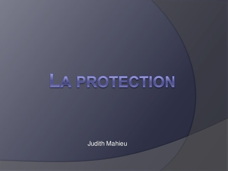 La protection<br />Judith Mahieu<br />