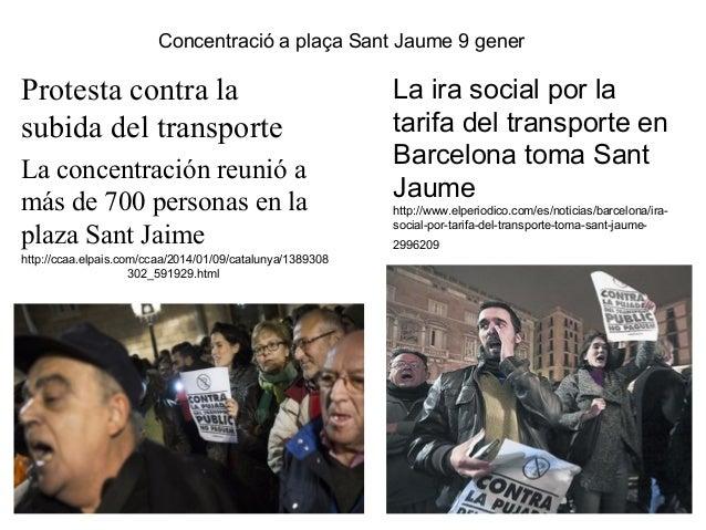 Concentració a plaça Sant Jaume 9 gener  Protesta contra la subida del transporte La concentración reunió a más de 700 per...