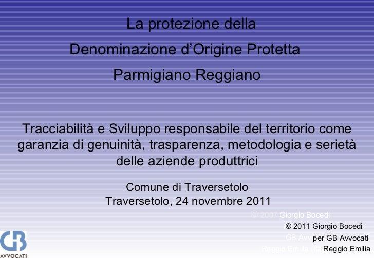 ©  2007   Giorgio Bocedi   GB Avvocati  Reggio Emilia (Italia ) La protezione della  Denominazione d'Origine Protetta Parm...