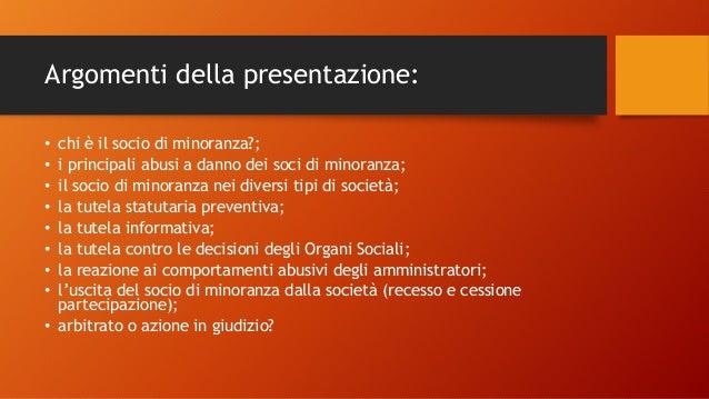 LA PROTEZIONE LEGALE DEL SOCIO DI MINORANZA. Slide 2