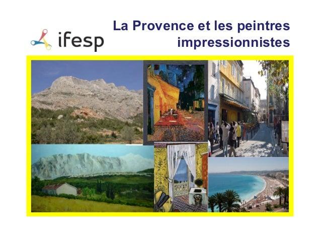 La Provence et les peintres         impressionnistes